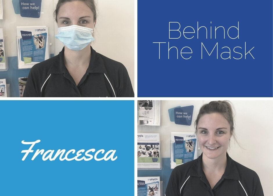 Behind The Mask: Francesca