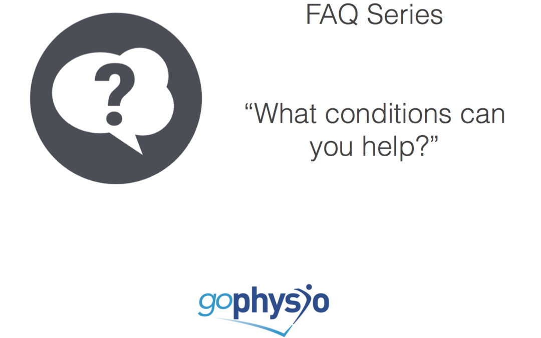 goPhysio FAQs: What conditions can you help?