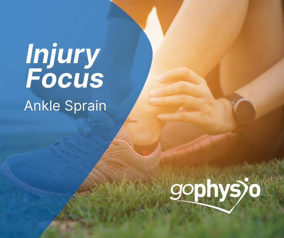 Injury Focus goPhysio Ankle Sprain