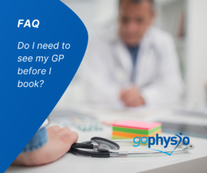 goPhysio FAQ Do I need to see my GP_