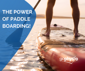 The power of paddle boarding goPhysio